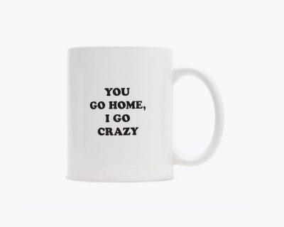 Mug: I Go Crazy